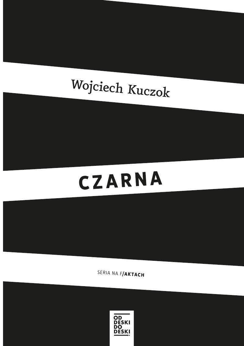 Czarna - Tylko w Legimi możesz przeczytać ten tytuł przez 7 dni za darmo. - Wojciech Kuczok