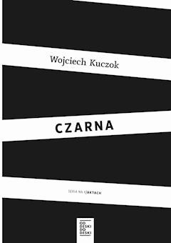 Czarna - Wojciech Kuczok - ebook + audiobook