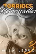 Torrides Retrouvailles (TOME 3) - Mila Leduc - E-Book