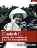 Elisabeth II. - Frankfurter Allgemeine Archiv - E-Book