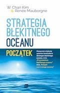 Strategia błękitnego oceanu. Początek - W. Chan Kim, Renee Mauborgne - ebook