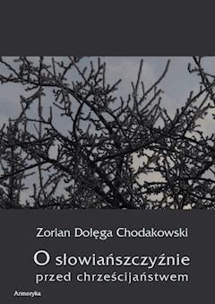 O Słowiańszczyźnie przed chrześcijaństwem - Zorian Dołega Chodakowski - ebook