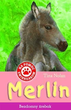 Merlin. Bezdomny źrebak - Tina Nolan - ebook