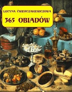 365 obiadów + jadłospis na cały rok - Lucyna Ćwierczakiewiczowa - ebook