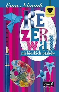 Rezerwat niebieskich ptaków. Seria Miętowa - Ewa Nowak - ebook