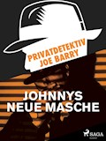 Privatdetektiv Joe Barry - Johnnys neue Masche - Joe Barry - E-Book