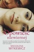 Opowieść niewiernej - Magdalena Witkiewicz - ebook