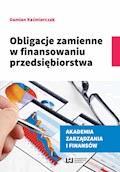 Obligacje zamienne w finansowaniu przedsiębiorstwa - Damian Kaźmierczak - ebook