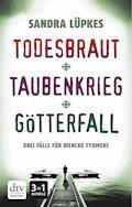 Todesbraut - Taubenkrieg - Götterfall - Sandra Lüpkes - E-Book