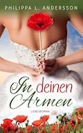 In deinen Armen - Philippa L. Andersson - E-Book