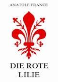 Die rote Lilie - Anatole France - E-Book