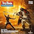 Perry Rhodan 2793: Der Weltenbaumeister - Oliver Fröhlich - Hörbüch