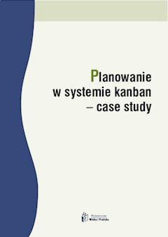 Planowanie w systemie kanban – case study - Radosław Jurek - ebook