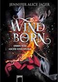 Windborn. Erbin von Asche und Sturm - Jennifer Alice Jager - E-Book