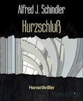 Kurzschluß - Alfred J. Schindler - E-Book