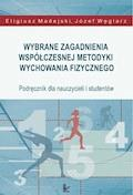 Wybrane zagadnienia współczesnej metodyki wychowania fizycznego - Józef Węglarz, Eligiusz Madejski - ebook