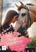 Drei Pferdefreundinnen – Ein neuer Star im Sattel - Antje Szillat - E-Book