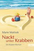 Nackt unter Krabben - Marie Matisek - E-Book
