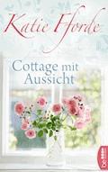 Cottage mit Aussicht - Katie Fforde - E-Book