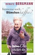 Kennense noch Blümchenkaffee? - Renate Bergmann - E-Book