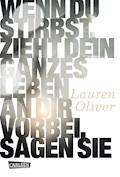 Wenn du stirbst, zieht dein ganzes Leben an dir vorbei, sagen sie - Lauren Oliver - E-Book
