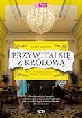 Przywitaj się z królową. Gafy, wpadki, faux pas i inne historie - Łukasz Walewski - ebook