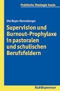 Supervision und Burnout-Prophylaxe in pastoralen und schulischen Berufsfeldern - Ute Beyer-Henneberger - E-Book