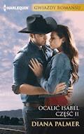 Ocalić Isabel - część II - Diana Palmer - ebook
