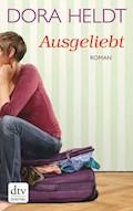 Ausgeliebt - Dora Heldt - E-Book