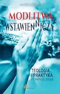 Modlitwa Wstawiennicza. Teologia i praktyka - ks. Mateusz Kicka - ebook