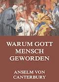 Warum Gott Mensch Geworden - Anselm von Canterbury - E-Book