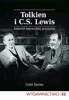 Tolkien i C.S. Lewis. Historia niezwykłej przyjaźni - Colin Duriez - ebook