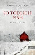 So tödlich nah - Jonas Moström - E-Book