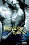 Odkrywajac tajemnice - Lisa Renee Jones - ebook