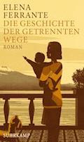Die Geschichte der getrennten Wege - Elena Ferrante - E-Book