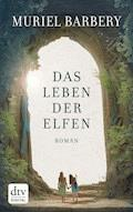 Das Leben der Elfen - Muriel Barbery - E-Book