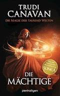 Die Magie der tausend Welten - Die Mächtige - Trudi Canavan - E-Book