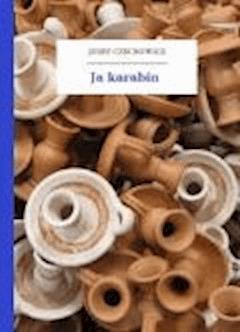 Ja karabin - Czechowicz, Józef - ebook