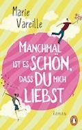 Manchmal ist es schön, dass du mich liebst - Marie Vareille - E-Book