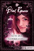 Blood Romance 1 - Kuss der Unsterblichkeit - Alice Moon - E-Book