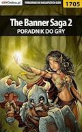"""The Banner Saga 2 - poradnik do gry - Jacek """"Ramzes"""" Winkler, Patrick """"Yxu"""" Homa - ebook"""