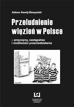 Przeludnienie więzień w Polsce – przyczyny, następstwa i możliwości przeciwdziałania - Aldona Nawój-Śleszyński - ebook