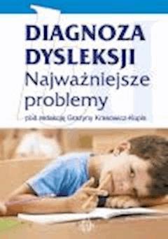 Diagnoza dysleksji - najważniejsze problemy  - Grażyna Krasowicz-Kupis - ebook