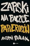 Zapiski na paczce papierosów - Antoni Pawlak - ebook