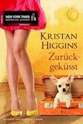 Zurückgeküsst - Kristan Higgins - E-Book