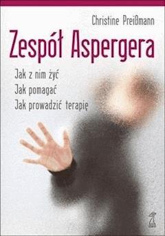Zespół Aspergera. Teoria i praktyka - Christine Preißmann - ebook