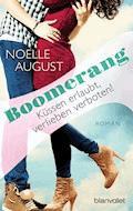 Boomerang - Küssen erlaubt, verlieben verboten! - Noelle August - E-Book