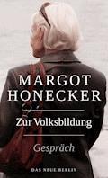 Zur Volksbildung - Margot Honecker - E-Book