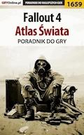 """Fallout 4 - atlas świata - Jacek """"Stranger"""" Hałas, Patryk """"Tyon"""" Greniuk - ebook"""