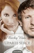 Uparte serce - Becky Wade - ebook